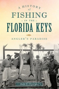 This History of Fishing in The Florida Keys was published by the History Press and now available from the author (me) signed and personalized as are the other books on this post!